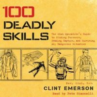 100-deadly-skills-the-seal-operatives-guide-to-eluding-pursuers-evading-capture-and-surviving-any-dangerous-situation.jpg