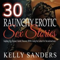 30-raunchy-erotic-sex-stories-gangbang-orgy-bisexual-cuckold-threesome-bdsm-coming-out-lesbian-first-time-and-much-more.jpg