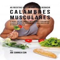45-recetas-de-comidas-para-reducir-calambres-musculares-elimine-los-calambres-musculares-finalmente-usando-nutricion-inteligente-y-una-ingesta-de-vitaminas-precisa.jpg