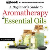 a-beginners-guide-to-aromatherapy-essential-oils-recipes-for-health-and-healing.jpg