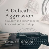 a-delicate-aggression-savagery-and-survival-in-the-iowa-writers-workshop.jpg