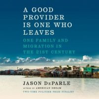 a-good-provider-is-one-who-leaves-one-family-and-migration-in-the-21st-century.jpg