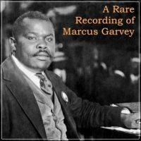a-rare-recording-of-marcus-garvey.jpg