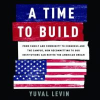 a-time-to-build-from-family-and-community-to-congress-and-the-campus-how-recommitting-to-our-institutions-can-revive-the-american-dream.jpg