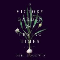 a-victory-garden-for-trying-times.jpg