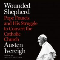 a-wounded-shepherd-pope-francis-and-his-struggle-to-convert-the-catholic-church.jpg