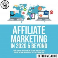 affiliate-marketing-in-2020-beyond-how-to-make-money-online-start-building-your-passive-income-empire-with-affiliate-marketing.jpg