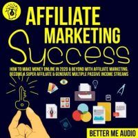 affiliate-marketing-success-how-to-make-money-online-in-2020-beyond-with-affiliate-marketing-become-a-super-affiliate-generate-multiple-passive-income-streams.jpg
