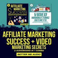 affiliate-marketing-success-video-marketing-secrets-2-audiobooks-in-1-combo.jpg