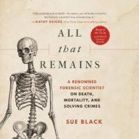 all-that-remains-a-renowned-forensic-scientist-on-death-mortality-and-solving-crimes.jpg