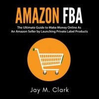 amazon-fba-the-ultimate-guide-to-make-money-online-as-an-amazon-seller-by-launching-private-label-products.jpg