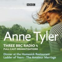 anne-tyler-dinner-at-the-homesick-restaurant-ladder-of-years-the-amateur-marriage-three-bbc-radio-4-full-cast-dramatisations.jpg
