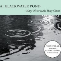 at-blackwater-pond-mary-oliver-reads-mary-oliver.jpg