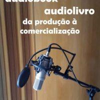 audiobook-audiolivro-da-producao-a-comercializacao.jpg