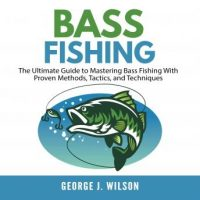 bass-fishing-the-ultimate-guide-to-mastering-bass-fishing-with-proven-methods-tactics-and-techniques.jpg