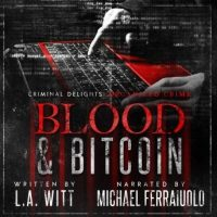 blood-bitcoin-criminal-delights-organized-crime.jpg