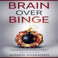 brain-over-binge-change-your-lifestyle-and-discover-happiness-building-simple-habits-without-suffering.jpg