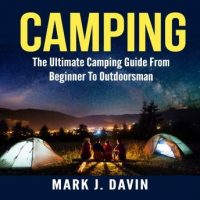 camping-the-ultimate-camping-guide-from-beginner-to-outdoorsman.jpg
