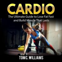cardio-the-ultimate-guide-to-lose-fat-fast-and-build-muscle-that-lasts.jpg