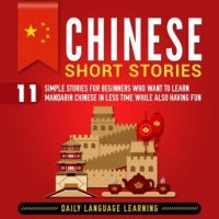 chinese-short-stories-11-simple-stories-for-beginners-who-want-to-learn-mandarin-chinese-in-less-time-while-also-having-fun.jpg