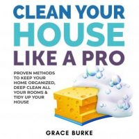 clean-your-house-like-a-pro-proven-methods-to-keep-your-home-organized-deep-clean-all-your-rooms-tidy-up-your-house.jpg