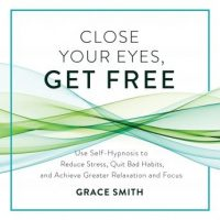 close-your-eyes-get-free-your-guide-to-personal-freedom-using-your-subconscious-mind.jpg
