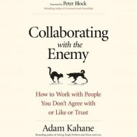collaborating-with-the-enemy-how-to-work-with-people-you-dont-agree-with-or-like-or-trust.jpg