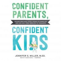 confident-parents-confident-kids-raising-emotional-intelligence-in-ourselves-and-our-kidse28094from-toddlers-to-teenagers.jpg
