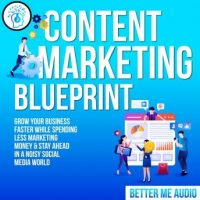 content-marketing-blueprint-grow-your-business-faster-while-spending-less-marketing-money-stay-ahead-in-a-noisy-social-media-world.jpg