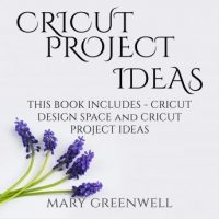 cricut-project-ideas-this-book-includes-cricut-design-space-and-cricut-project-ideas.jpg