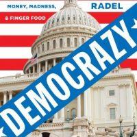 democrazy-a-true-story-of-weird-politics-money-madness-and-finger-food.jpg