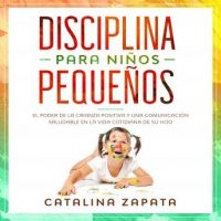 disciplina-para-ninos-pequenos-el-poder-de-la-crianza-positiva-y-una-comunicacion-saludable-en-la-vida-cotidiana-de-su-hijo.jpg