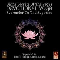 divine-secrets-of-the-vedas-devotional-yoga-surrender-to-the-supreme.jpg