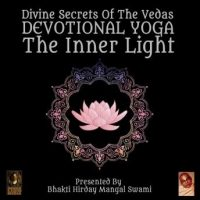 divine-secrets-of-the-vedas-devotional-yoga-the-inner-light.jpg