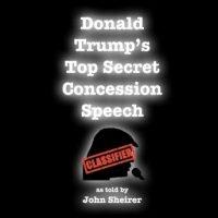 donald-trumps-top-secret-concession-speech.jpg