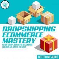dropshipping-ecommerce-mastery-before-shopify-amazon-fba-or-launching-facebook-ads-master-the-basics.jpg