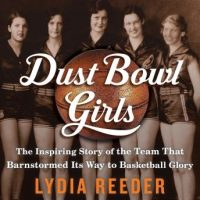 dust-bowl-girls-the-inspiring-story-of-the-team-that-barnstormed-its-way-to-basketball-glory.jpg