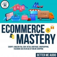 ecommerce-mastery-shopify-amazon-fba-ebay-retail-arbitrage-dropshipping-facebook-ads-in-an-age-of-online-shopping.jpg