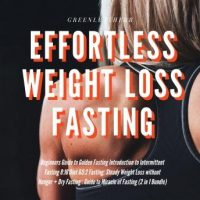 effortless-weight-loss-fasting-beginners-guide-to-golden-fasting-introduction-to-intermittent-fasting-816-diet-52-fasting-steady-weight-loss-without-hunger-dry-fasting-guide-to-miracle-of.jpg