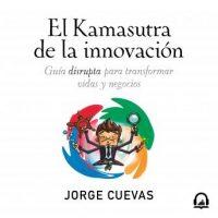 el-kamasutra-de-la-innovacion-guia-disrupta-para-transformar-vidas-y-negocios.jpg