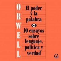 el-poder-y-la-palabra-10-ensayos-sobre-lenguaje-politica-y-verdad.jpg