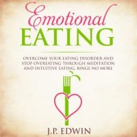 emotional-eating-overcome-your-eating-disorder-and-stop-overeating-through-meditation-and-intuitive-eating-binge-no-more.jpg