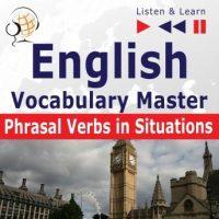 english-vocabulary-master-phrasal-verbs-in-situations-proficiency-level-intermediate-advanced-b2-c1-listen-learn.jpg