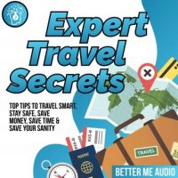 expert-travel-secrets-top-tips-to-travel-smart-stay-safe-save-money-save-time-save-your-sanity.jpg