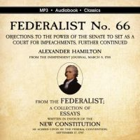federalist-no-66-objections-to-the-power-of-the-senate-to-set-as-a-court-for-impeachments-further-considered.jpg