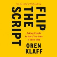 flip-the-script-getting-people-to-think-your-idea-is-their-idea.jpg