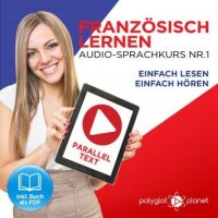 franzosisch-lernen-einfach-lesen-einfach-horen-paralleltext-audio-sprachkurs-nr-1-der-franzosisch-easy-reader-easy-audio-sprachkurs.jpg