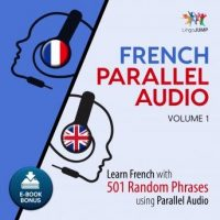 french-parallel-audio-learn-french-with-501-random-phrases-using-parallel-audio-volume-1.jpg