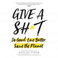 give-a-sht-do-good-live-better-save-the-planet.jpg