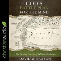 gods-battle-plan-for-the-mind-the-puritan-practice-of-biblical-meditation.jpg